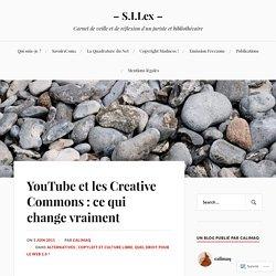 YouTube et les Creative Commons : ce qui change vraiment – – S.I.Lex –