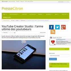 YouTube Creator Studio : l'arme ultime des youtubeurs