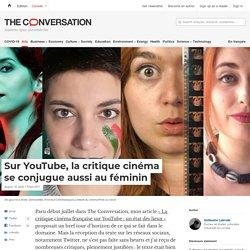 Sur YouTube, lacritique cinéma seconjugue aussi auféminin