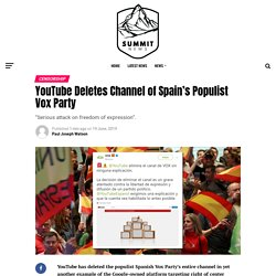 YouTube Deletes Channel of Spain's Populist Vox Party - see BBC LIES, covering up rise of populism, saying Vox was Left, trying to make out they didnt exist, now YT deleting Ch