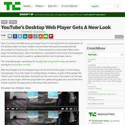 YouTube's Desktop Web Player Gets A New Look