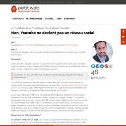 Non, Youtube ne devient pas un réseau social