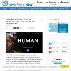 """Ya está en YouTube """"HUMAN"""", documental para conocer qué nos hace humanos"""