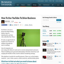 How To Use YouTube To Drive Business