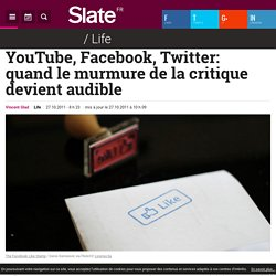 YouTube, Facebook, Twitter: quand le murmure de la critique devient audible