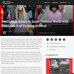 YouTube Is Ready to Enter Fashion World with The Launch of Fashion Vertical