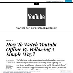 How To Watch Youtube Offline By Following A Simple Way?
