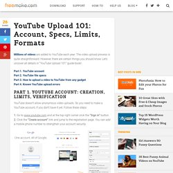 YouTube Upload 101: Tips, Limits, Formats, Account - Freemake