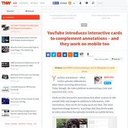 YouTube's Mobile-Friendly Cards Will Replace Annotations