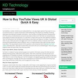 How to Buy YouTube Views UK & Global Quick & Easy – KD Technology