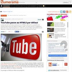 YouTube passe au HTML5 par défaut