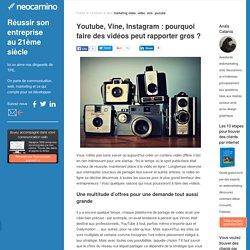 Youtube, Vine, Instagram : pourquoi faire des vidéos peut rapporter gros ?