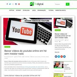 Baixar vídeos do youtube online em hd sem instalar nada - fcdigital
