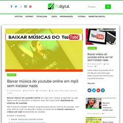 Baixar música do youtube online em mp3 sem instalar nada - fcdigital