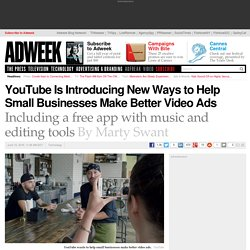 YouTube Is Introducing New Ways to Help Small Businesses Make Better Video Ads