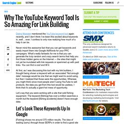 Why The YouTube Keyword Tool Is So Amazing For Link Building