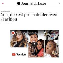 YouTube lance son canal /Fashion