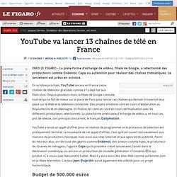 Médias & Publicité : YouTube va lancer 13 chaînes de télé en France