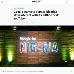 YouTube Go launched by Google CEO Sundar Pichai in Nigeria — Quartz