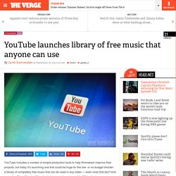 YouTube launches library of free music that anyone can use