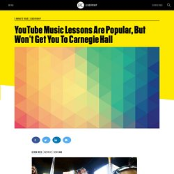 YouTube Music Lessons Are Popular, But Won't Get You To Carnegie Hall