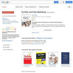 YouTube and Video Marketing: An Hour a Day - Greg Jarboe - Google Livres