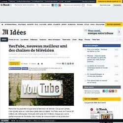 YouTube, nouveau meilleur ami des chaînes de télévision