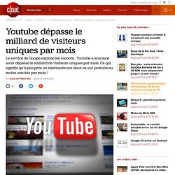 Youtube dépasse le milliard de visiteurs uniques par mois
