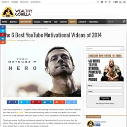 The 6 Best YouTube Motivational Videos of 2014 - Wealthy Gorilla