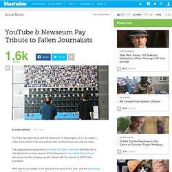 YouTube & Newseum Pay Tribute to Fallen Journalists