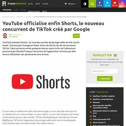YouTubeofficialise enfin Shorts, le nouveau concurrent de TikTok créé par Google