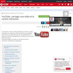 YouTube : partager une vidéo et la rendre interactive