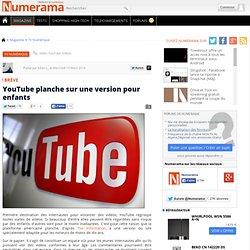 YouTube planche sur une version pour enfants