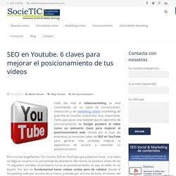 SEO en Youtube. 6 claves para mejorar el posicionamiento de tus vídeos