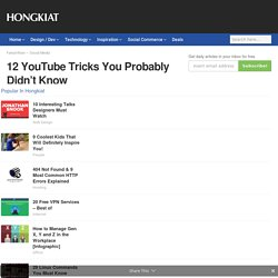 12 YouTube Tricks You Probably Didn't Know - Hongkiat