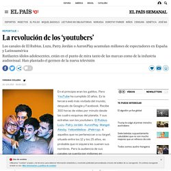 YouTube: La revolución de los 'youtubers'