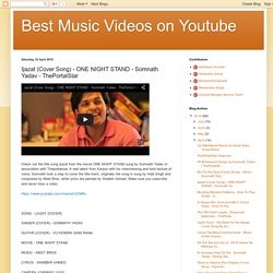 Best Music Videos on Youtube: Ijazat (Cover Song) - ONE NIGHT STAND - Somnath Yadav - ThePortalStar