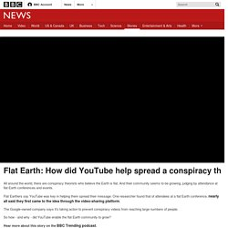 Flat Earth: How did YouTube help spread a conspiracy theory?