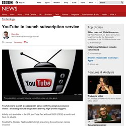 YouTube to launch subscription service