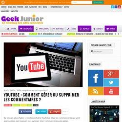 YouTube : comment gérer ou supprimer les commentaires
