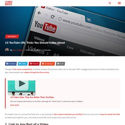 Great tips on working with YouTube URLs (incl. embeddng only part of a video)