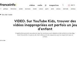 Sur YouTube Kids, trouver des vidéos inappropriées est parfois un jeu d'enfant
