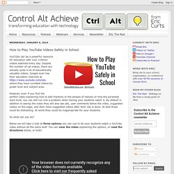 How to Play YouTube Videos Safely in School