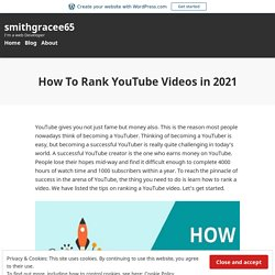 How To Rank YouTube Videos in 2021 – smithgracee65