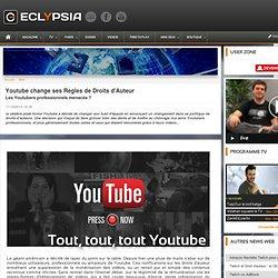 Youtube Change ses Règles de Droits d'Auteur - Les Youtubers Menacés ?