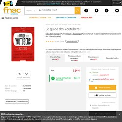 Le guide des Youtubers - broché - Sébastien Moricard, Alain T. Puyssegur - Achat Livre - Achat & prix