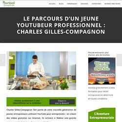 Le parcours d'un jeune youtubeur professionnel : Charles Gilles-Compagnon