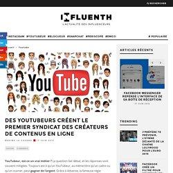 Des YouTubeurs créent le premier syndicat des créateurs de contenus en ligne - Influenth
