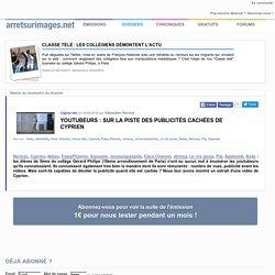 Youtubeurs : sur la piste des publicités cachées de Cyprien