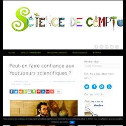Peut-on faire confiance aux Youtubeurs scientifiques?